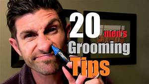 20 Simple Grooming Tips Every Man Should Know! - YouTube