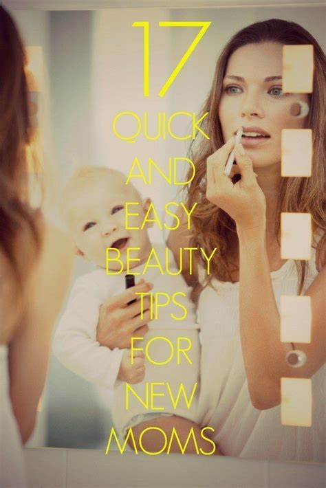 17 Quick And Easy Beauty Tips For New Moms Makeup