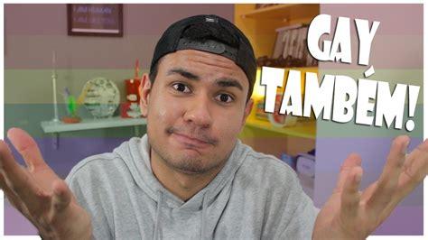 GAY!! TAMBÉM!! YouTube