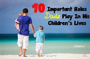 10 Important Roles Dads Play In His Children's Lives ...