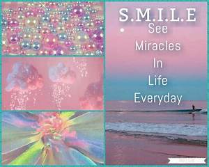 SMILE See miracles in life everyday | Collages | Pinterest