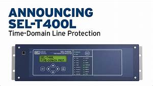 Announcing SEL-T400L Time-Domain Line Protection - YouTube