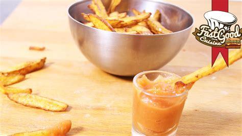 recette des frites et du ketchup maison