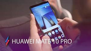 Huawei Mate 10 Pro Hands-On | Trusted Reviews - YouTube