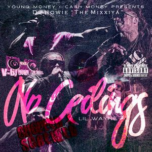 lil wayne no ceilings chopped screwed disc 1 hosted by dj howie quot the mixxiya quot mixtape