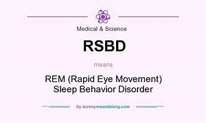 RSBD - REM (Rapid Eye Movement) Sleep Behavior Disorder in ...