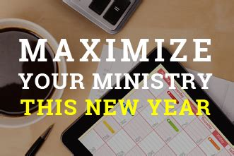How To Maximize Your Ministry For The New Year