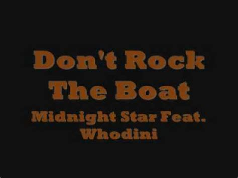 Don T Rock The Boat Midnight Star by Don T Rock The Boat Midnight Star Feat Whodini Wmv Youtube