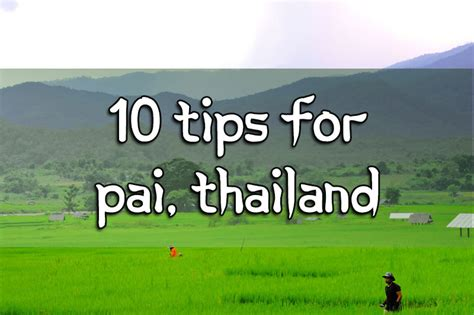 10 Tips For Travel To Pai, Thailand