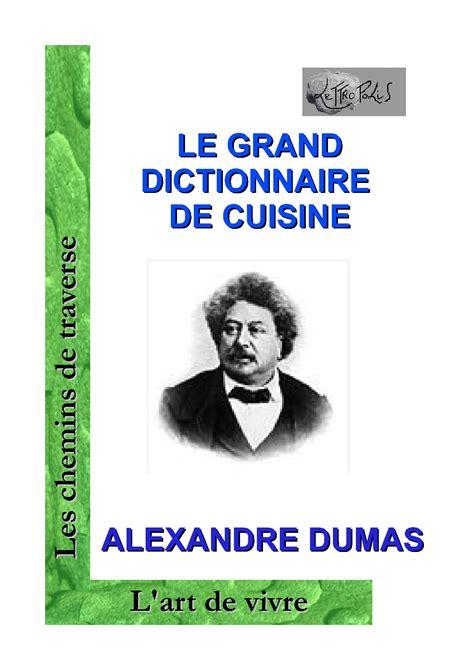 le grand dictionnaire de cuisine d alexandre dumas lettropolislettropolis