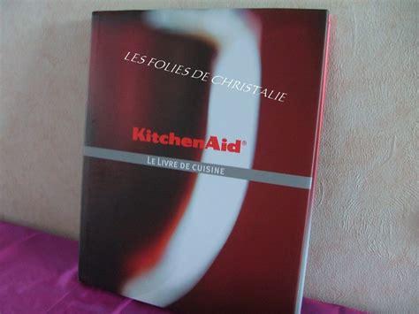 kitchenaid le livre photo de mes livres de cuisine les folies de christalie ou quand la