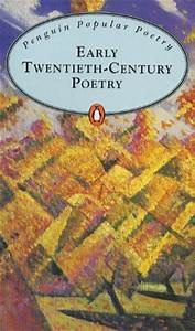 Early Twentieth Century Poetry by Paul Driver — Reviews ...