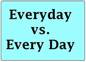 Everyday vs. Every Day Grammar Rule