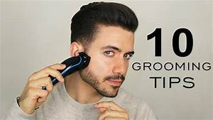 10 GROOMING TIPS EVERY MAN SHOULD KNOW | Men's Grooming ...