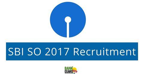 Sbi So 2017 Recruitment  Bank Exams Today