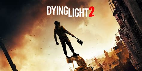Dying Light 2 Is Finally Happening And We Love Its Gameplay