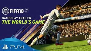 FIFA 18   The World's Game - Gameplay Trailer   PS4 - YouTube