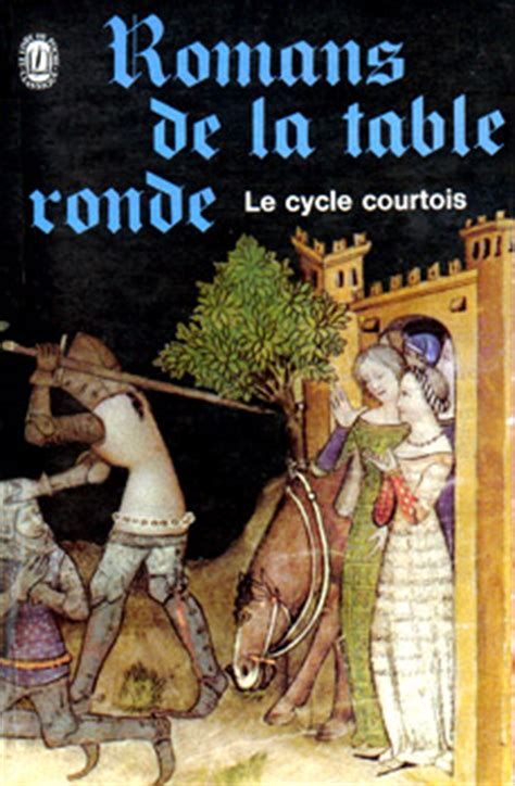 romans de la table ronde le cycle courtois editions de l ouvrage noosfere