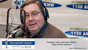 Property Taxes with John Wilson, King County Assessor ...
