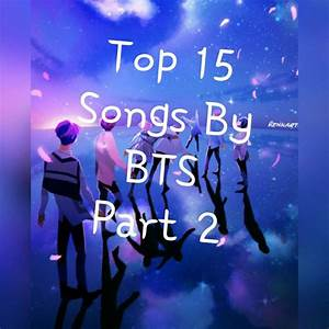 Top 15 Songs By BTS - Part 2 | Nightcore Amino