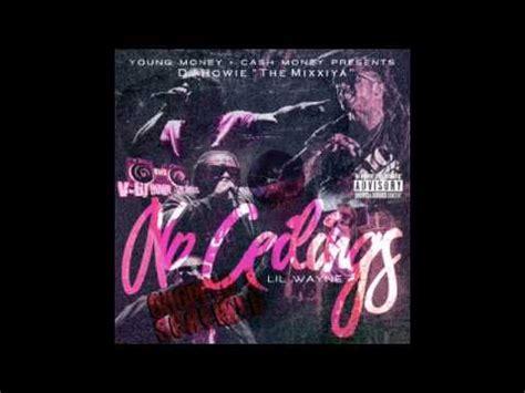 Lil Wayne I Got No Ceilings Soundcloud by Lil Wayne I Got No Ceilings I Gotta Feeling Freestyle