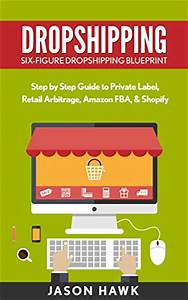 Dropshipping: Six-Figure Dropshipping Blueprint: Step by ...