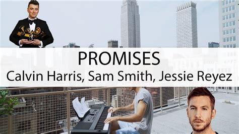 Calvin Harris, Sam Smith, Jessie Reyez (piano