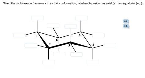 given the cyclohexane framework in a chair conform chegg