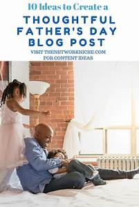 10 Ideas to Create a Thoughtful Father's Day Blog Post