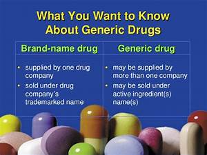 What you want to know about generic drugs