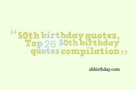 Famous Quotes For 50th Birthday Quotesgram
