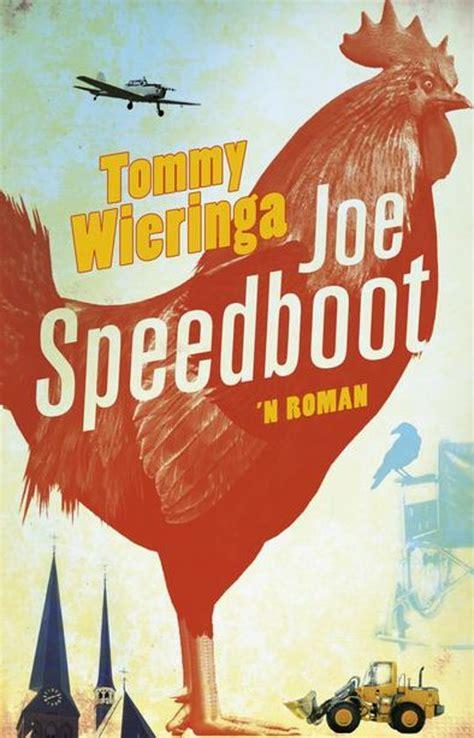 Joe Speedboot Film by Bol Joe Speedboot Ebook Tommy Wieringa