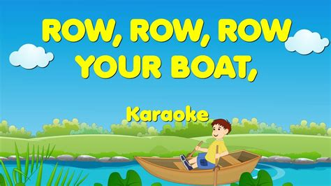 Row Your Boat Youtube by Row Row Row Your Boat Sing A Long Row Your Boat Karaoke