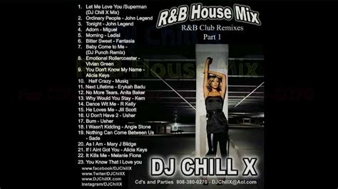 House Music R&b Mix 90s To 2013 House Remixes By Dj Chill