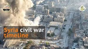 Syrias civil war: A timeline of the deadly conflict -691558