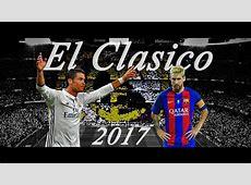 Real Madrid vs Barcelona Promo El Clasico 2017