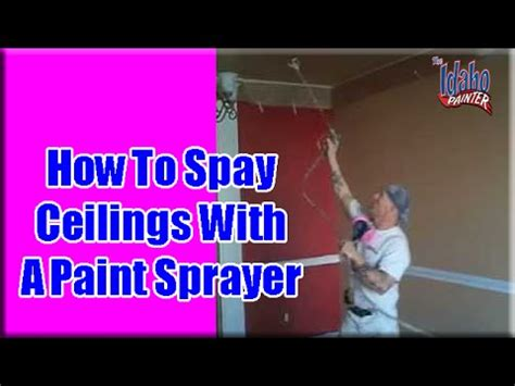 spraying ceilings with an airless sprayer painting ceilings
