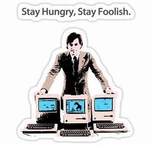 """""""Stay Hungry, Stay Foolish"""" Stickers by ANewKindOfWater ..."""