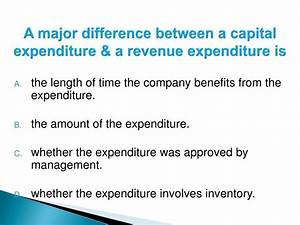 PPT - A major difference between a capital expenditure & a ...