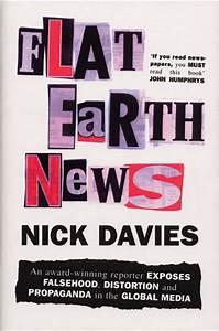 Flat Earth News: An Award-Winning Reporter Exposes ...