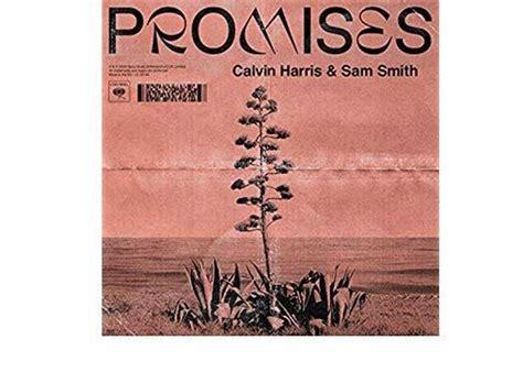 2018 ** Promises ** Calvin Harris & Sam Smith ** Lyrics