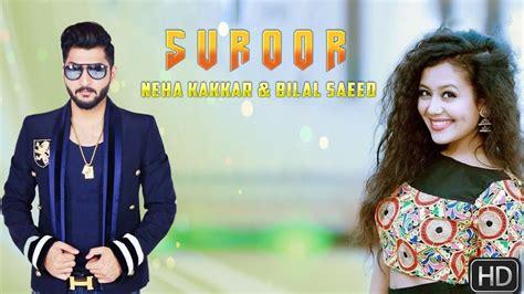 Neha Kakkar & Bilal Saeed New Latest Punjabi