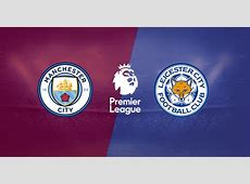 Manchester City Vs Leicester City Prediction, Team News