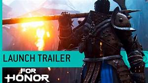 For Honor: Launch Trailer (Gameplay) [NA] - YouTube
