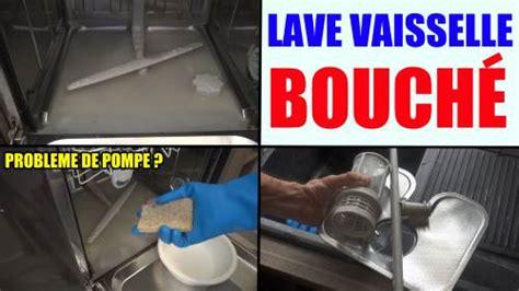 lave vaisselle bouch 233 filtre pompe ne vidange pas l eau ne coule plus deboucher nettoyer