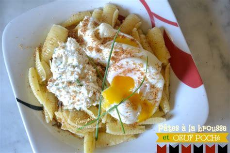 recette italienne de p 226 tes 224 la brousse et œuf poch 233
