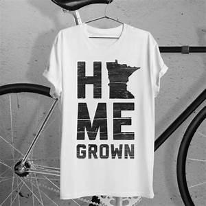 Minnesota Home Grown Shirt. Site has great MN apparel. kw ...
