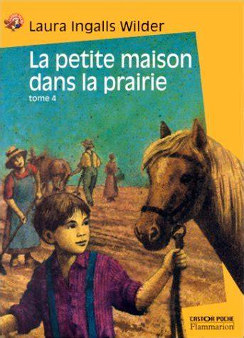 critiqueslibres la maison dans la prairie tome 4 un enfant de la terre