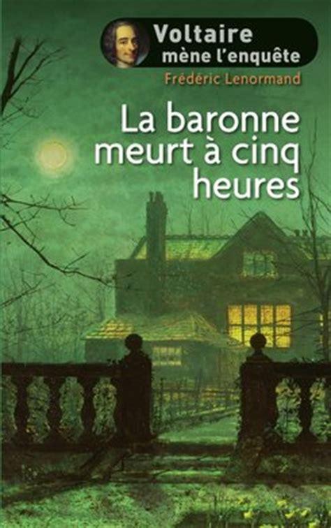 la baronne meurt 224 cinq heures fr 233 d 233 ric lenormand livre loisirs