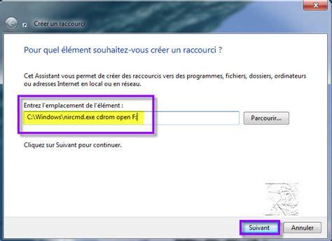 raccourcis ouvrir fermer le lecteur cd dvd windows 10 windows 8 windows 7 vista